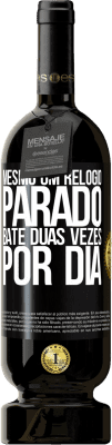 29,95 € Envio grátis | Vinho tinto Edição Premium MBS® Reserva Mesmo um relógio parado bate duas vezes por dia Etiqueta Preta. Etiqueta personalizável Reserva 12 Meses Colheita 2013 Tempranillo