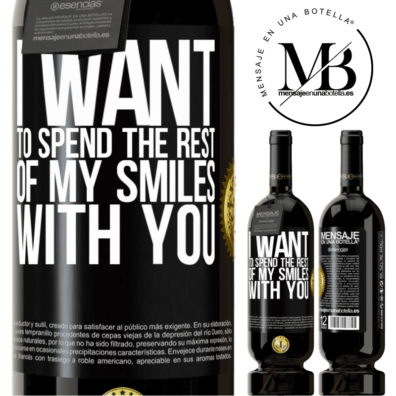 29,95 € Free Shipping | Red Wine Premium Edition MBS® Reserva I want to spend the rest of my smiles with you Black Label. Customizable label Reserva 12 Months Harvest 2013 Tempranillo