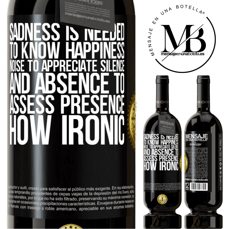 29,95 € Free Shipping | Red Wine Premium Edition MBS® Reserva Sadness is needed to know happiness, noise to appreciate silence, and absence to assess presence. How ironic Black Label. Customizable label Reserva 12 Months Harvest 2013 Tempranillo