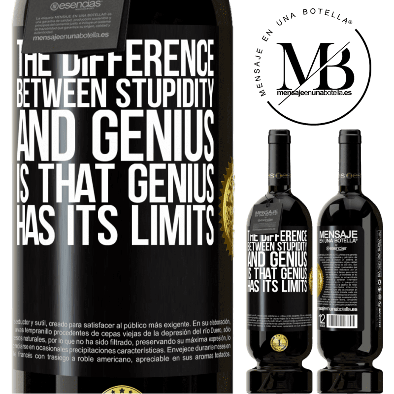 29,95 € Free Shipping | Red Wine Premium Edition MBS® Reserva The difference between stupidity and genius, is that genius has its limits Black Label. Customizable label Reserva 12 Months Harvest 2013 Tempranillo