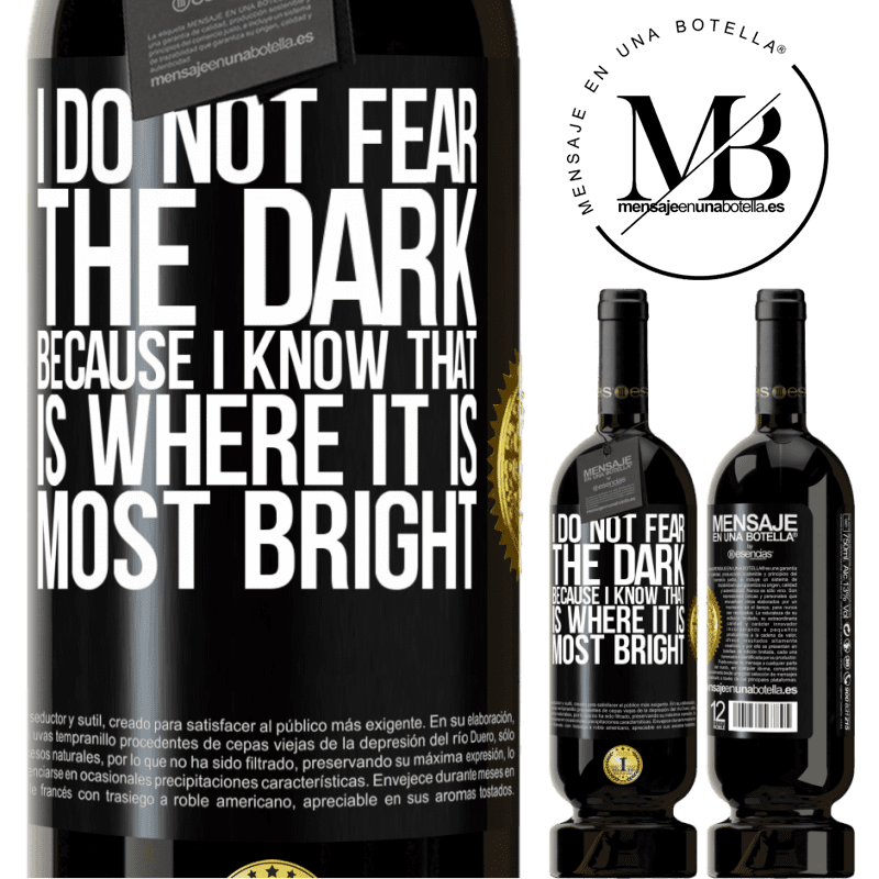 29,95 € Free Shipping | Red Wine Premium Edition MBS® Reserva I do not fear the dark, because I know that is where it is most bright Black Label. Customizable label Reserva 12 Months Harvest 2013 Tempranillo