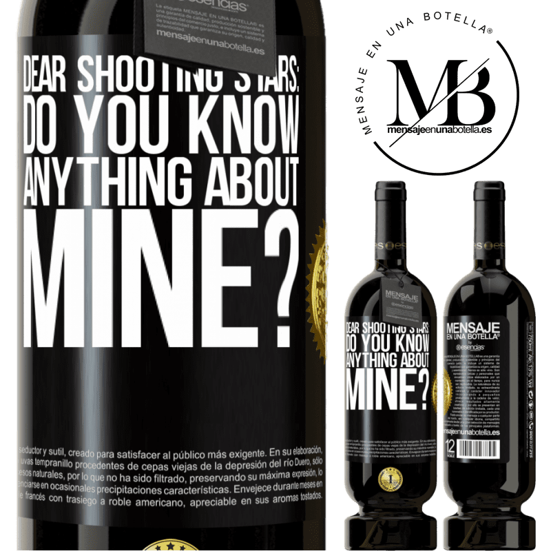 29,95 € Free Shipping | Red Wine Premium Edition MBS® Reserva Dear shooting stars: do you know anything about mine? Black Label. Customizable label Reserva 12 Months Harvest 2013 Tempranillo