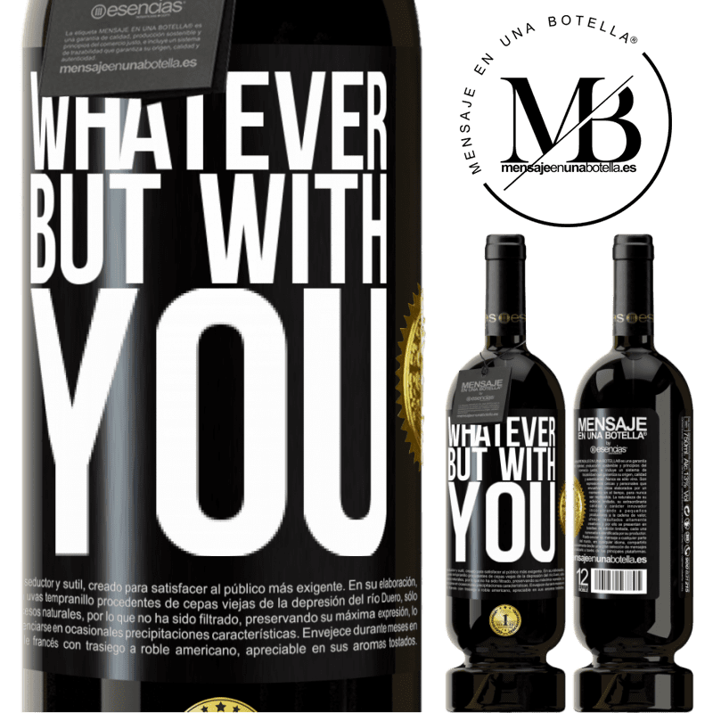 29,95 € Free Shipping | Red Wine Premium Edition MBS® Reserva Whatever but with you Black Label. Customizable label Reserva 12 Months Harvest 2013 Tempranillo