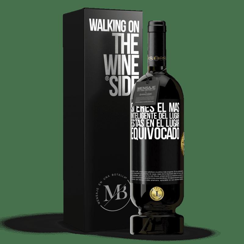 29,95 € Envoi gratuit   Vin rouge Édition Premium MBS® Reserva Si vous êtes le plus intelligent de l'endroit, vous êtes au mauvais endroit Étiquette Noire. Étiquette personnalisable Reserva 12 Mois Récolte 2013 Tempranillo