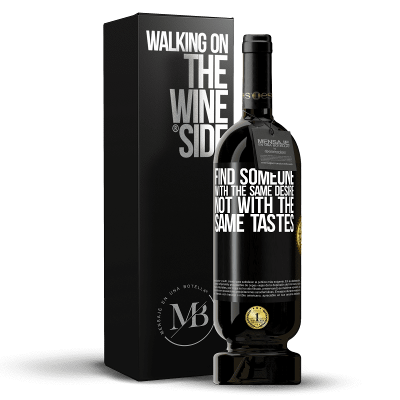 29,95 € Free Shipping | Red Wine Premium Edition MBS® Reserva Find someone with the same desire, not with the same tastes Black Label. Customizable label Reserva 12 Months Harvest 2013 Tempranillo