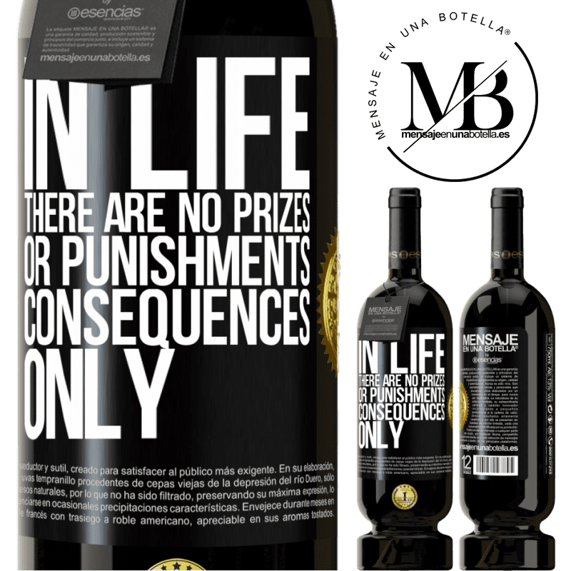 29,95 € Free Shipping | Red Wine Premium Edition MBS® Reserva In life there are no prizes or punishments. Consequences only Black Label. Customizable label Reserva 12 Months Harvest 2013 Tempranillo
