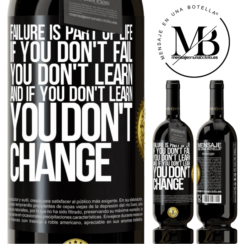 29,95 € Free Shipping   Red Wine Premium Edition MBS® Reserva Failure is part of life. If you don't fail, you don't learn, and if you don't learn, you don't change Black Label. Customizable label Reserva 12 Months Harvest 2013 Tempranillo