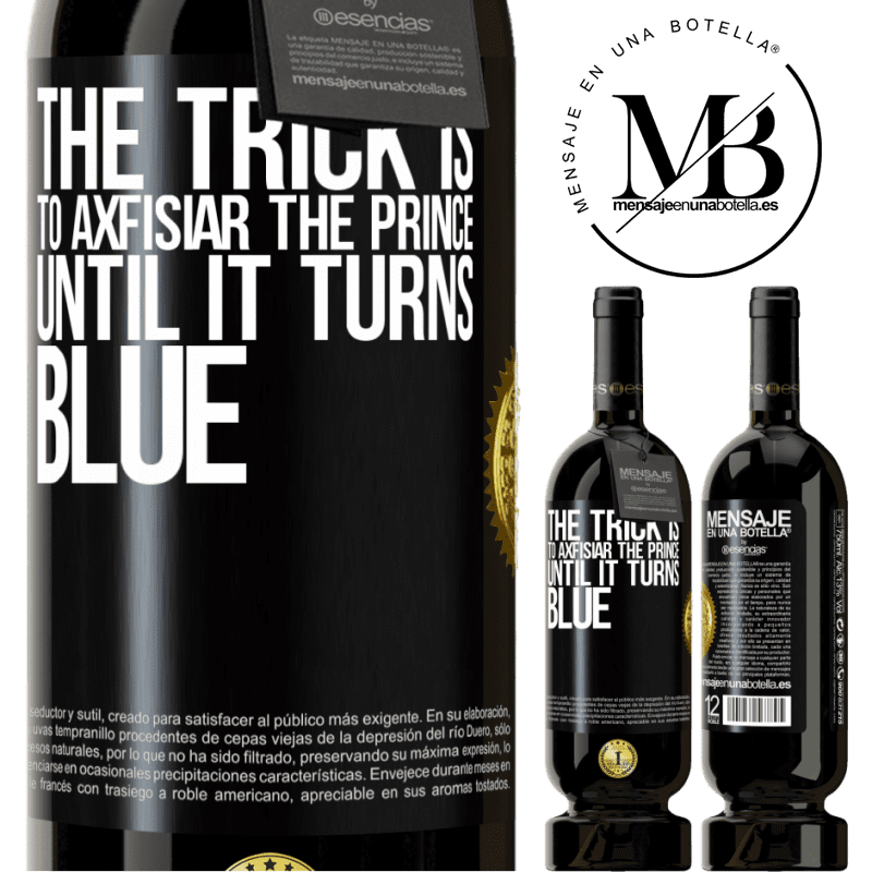 29,95 € Free Shipping   Red Wine Premium Edition MBS® Reserva The trick is to axfisiar the prince until it turns blue Black Label. Customizable label Reserva 12 Months Harvest 2013 Tempranillo