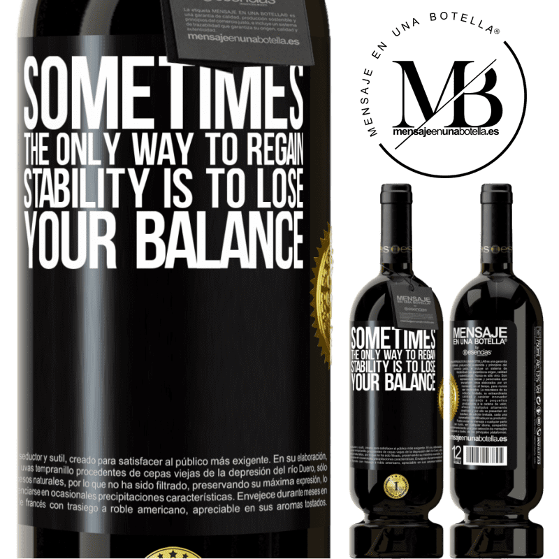29,95 € Free Shipping | Red Wine Premium Edition MBS® Reserva Sometimes, the only way to regain stability is to lose your balance Black Label. Customizable label Reserva 12 Months Harvest 2013 Tempranillo