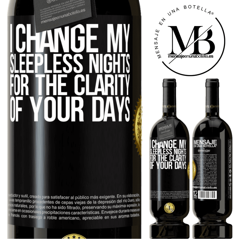 29,95 € Free Shipping | Red Wine Premium Edition MBS® Reserva I change my sleepless nights for the clarity of your days Black Label. Customizable label Reserva 12 Months Harvest 2013 Tempranillo