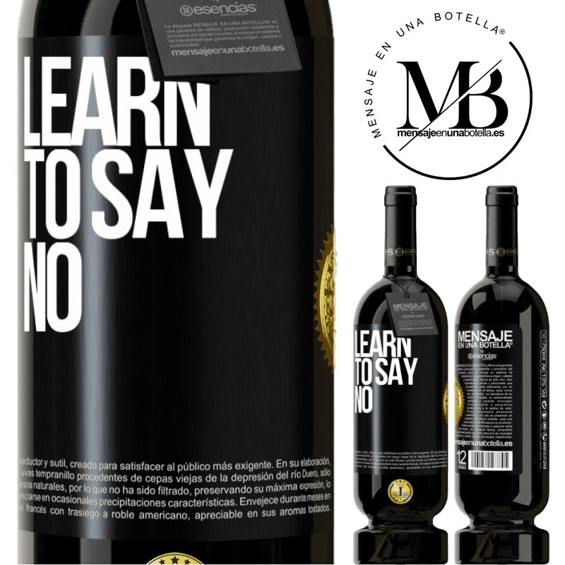 29,95 € Free Shipping | Red Wine Premium Edition MBS® Reserva Learn to say no Black Label. Customizable label Reserva 12 Months Harvest 2013 Tempranillo