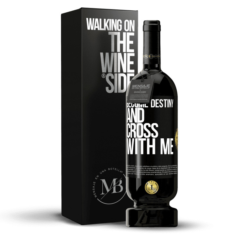 29,95 € Free Shipping | Red Wine Premium Edition MBS® Reserva Become destiny and cross with me Black Label. Customizable label Reserva 12 Months Harvest 2013 Tempranillo