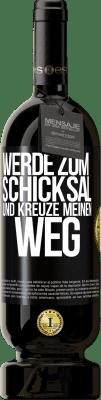 29,95 € Kostenloser Versand | Rotwein Premium Ausgabe MBS® Reserva Werde zum Schicksal und kreuze mich Schwarzes Etikett. Anpassbares Etikett Reserva 12 Monate Ernte 2013 Tempranillo