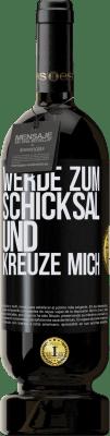 29,95 € Kostenloser Versand | Rotwein Premium Edition MBS® Reserva Werde zum Schicksal und kreuze mich Schwarzes Etikett. Anpassbares Etikett Reserva 12 Monate Ernte 2013 Tempranillo