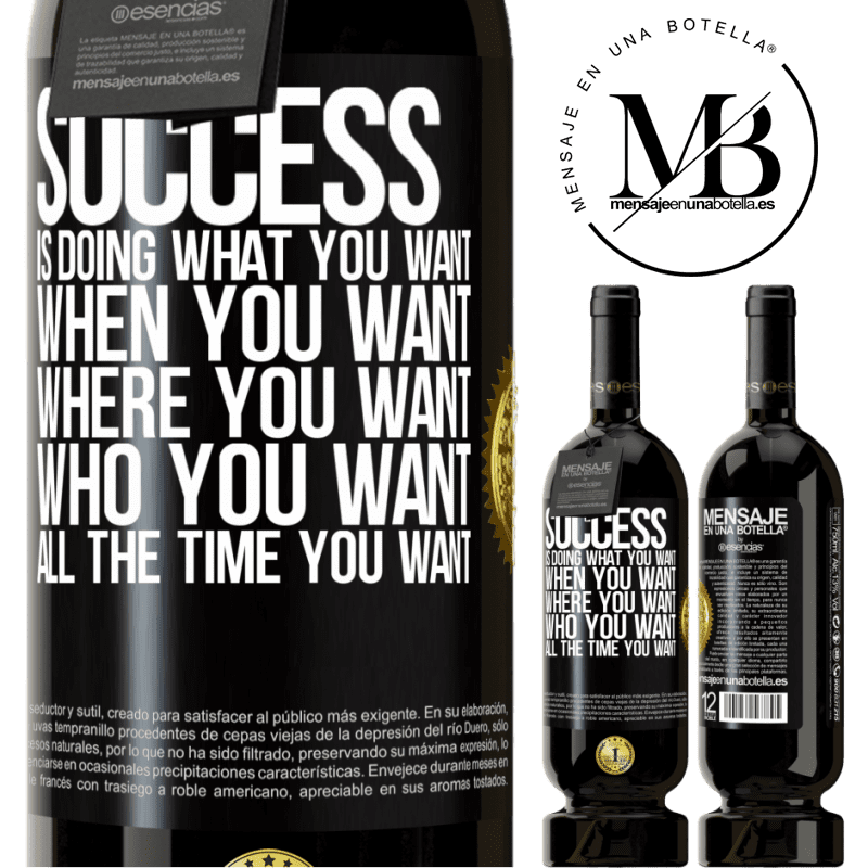 29,95 € Free Shipping | Red Wine Premium Edition MBS® Reserva Success is doing what you want, when you want, where you want, who you want, all the time you want Black Label. Customizable label Reserva 12 Months Harvest 2013 Tempranillo