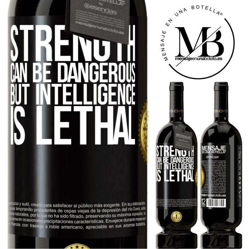 29,95 € Free Shipping | Red Wine Premium Edition MBS® Reserva Strength can be dangerous, but intelligence is lethal Black Label. Customizable label Reserva 12 Months Harvest 2013 Tempranillo