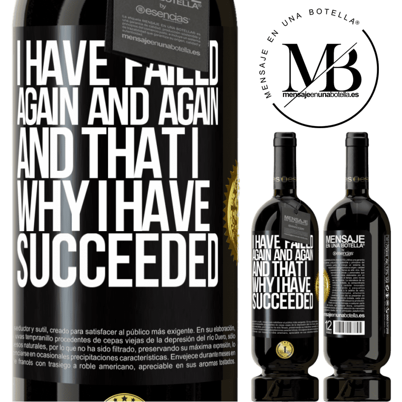 29,95 € Free Shipping   Red Wine Premium Edition MBS® Reserva I have failed again and again, and that is why I have succeeded Black Label. Customizable label Reserva 12 Months Harvest 2013 Tempranillo