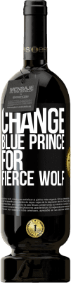 29,95 € Free Shipping | Red Wine Premium Edition MBS® Reserva Change blue prince for fierce wolf Black Label. Customizable label Reserva 12 Months Harvest 2013 Tempranillo