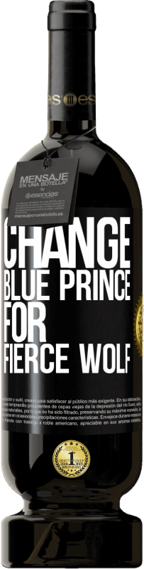 29,95 € Free Shipping | Red Wine Premium Edition MBS® Reserva Change blue prince for fierce wolf Yellow Label. Customizable label Reserva 12 Months Harvest 2013 Tempranillo