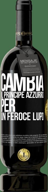 29,95 € Spedizione Gratuita | Vino rosso Edizione Premium MBS® Reserva Cambia il principe azzurro per un feroce lupo Etichetta Nera. Etichetta personalizzabile Reserva 12 Mesi Raccogliere 2013 Tempranillo