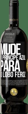 29,95 € Envio grátis | Vinho tinto Edição Premium MBS® Reserva Mude o príncipe azul para o lobo feroz Etiqueta Preta. Etiqueta personalizável Reserva 12 Meses Colheita 2013 Tempranillo