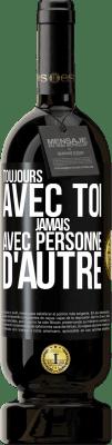29,95 € Envoi gratuit | Vin rouge Édition Premium MBS® Reserva Avec toi toujours avec quiconque Étiquette Noire. Étiquette personnalisable Reserva 12 Mois Récolte 2013 Tempranillo