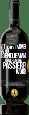 29,95 € Kostenloser Versand | Rotwein Premium Ausgabe MBS® Reserva Mit dir immer was mit irgendjemandem Schwarzes Etikett. Anpassbares Etikett Reserva 12 Monate Ernte 2013 Tempranillo