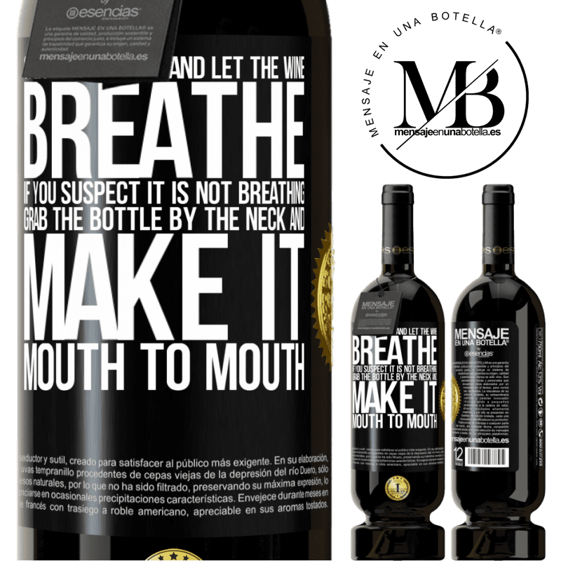 29,95 € Free Shipping   Red Wine Premium Edition MBS® Reserva Open this bottle and let the wine breathe. If you suspect you are not breathing, grab the bottle by the neck and make it Black Label. Customizable label Reserva 12 Months Harvest 2013 Tempranillo