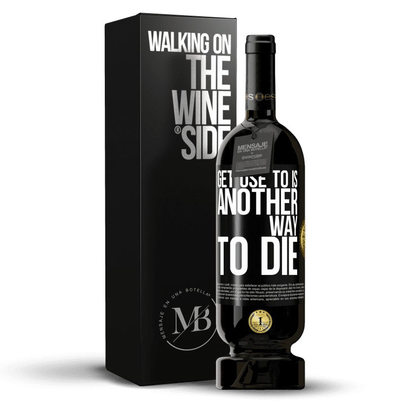 29,95 € Free Shipping | Red Wine Premium Edition MBS® Reserva Get use to is another way to die Black Label. Customizable label Reserva 12 Months Harvest 2013 Tempranillo