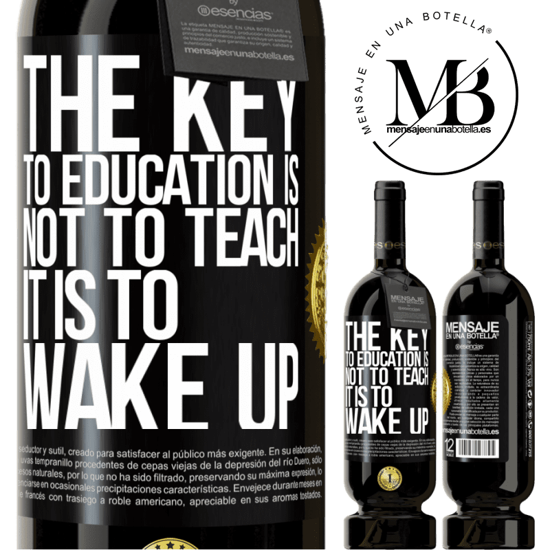 29,95 € Free Shipping | Red Wine Premium Edition MBS® Reserva The key to education is not to teach, it is to wake up Black Label. Customizable label Reserva 12 Months Harvest 2013 Tempranillo