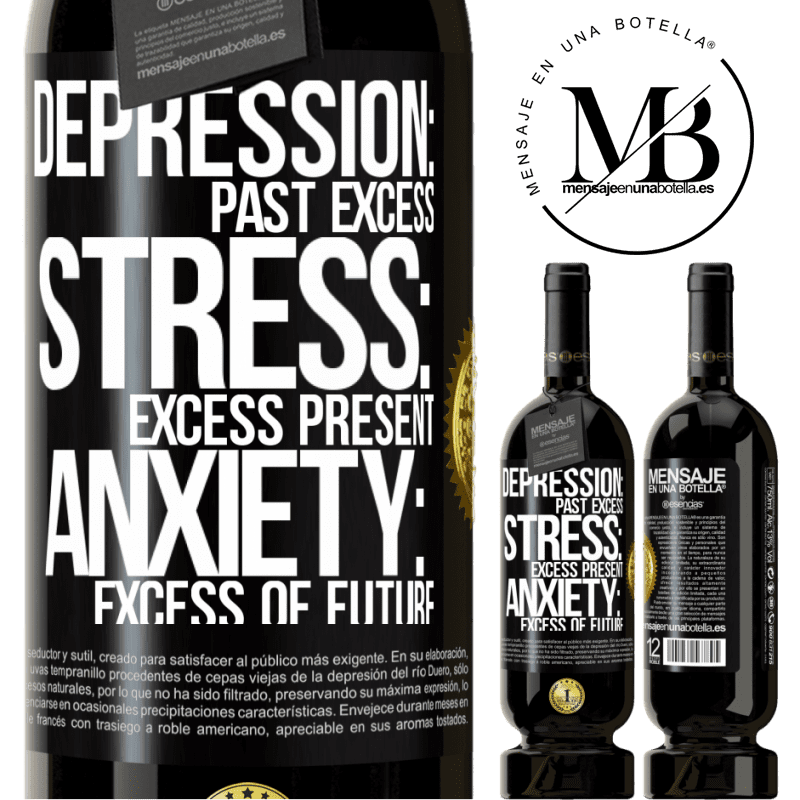 29,95 € Free Shipping | Red Wine Premium Edition MBS® Reserva Depression: past excess. Stress: excess present. Anxiety: excess of future Black Label. Customizable label Reserva 12 Months Harvest 2013 Tempranillo