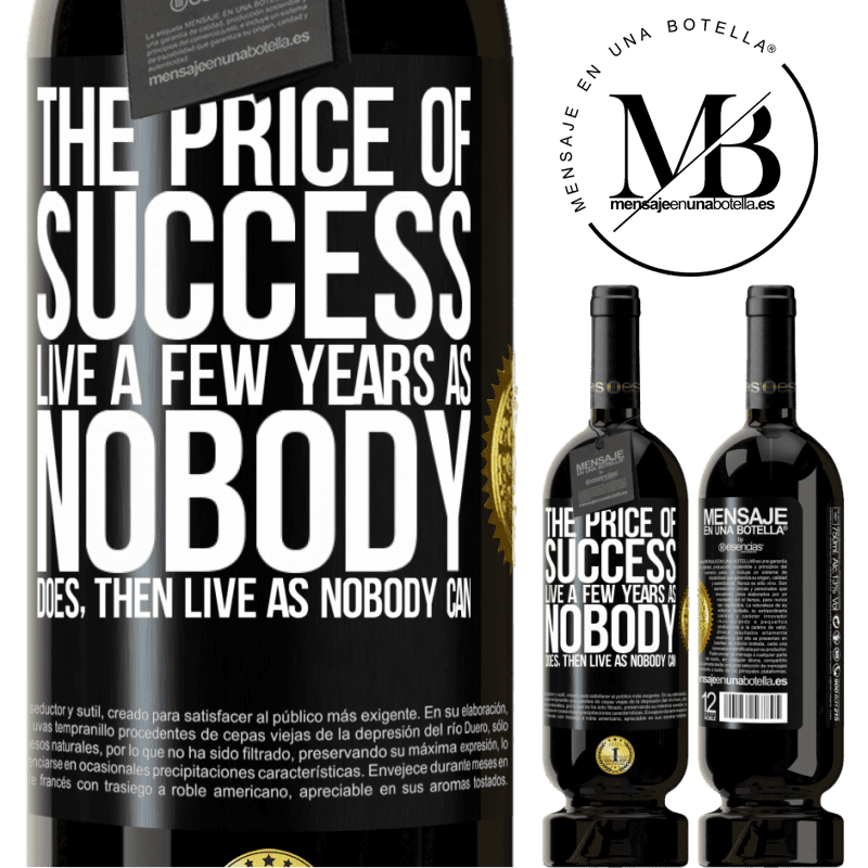 29,95 € Free Shipping | Red Wine Premium Edition MBS® Reserva The price of success. Live a few years as nobody does, then live as nobody can Black Label. Customizable label Reserva 12 Months Harvest 2013 Tempranillo
