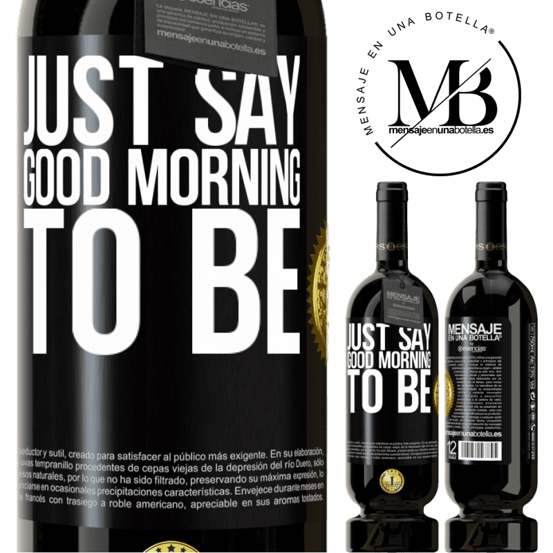 29,95 € Free Shipping | Red Wine Premium Edition MBS® Reserva Just say Good morning to be Black Label. Customizable label Reserva 12 Months Harvest 2013 Tempranillo