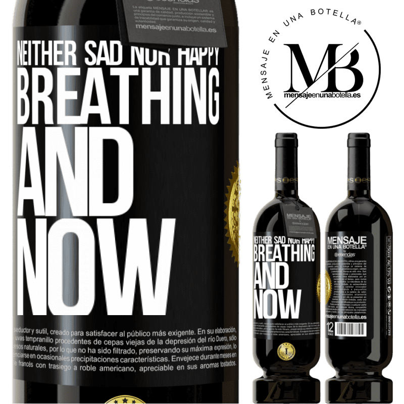 29,95 € Free Shipping | Red Wine Premium Edition MBS® Reserva Neither sad nor happy. Breathing and now Black Label. Customizable label Reserva 12 Months Harvest 2013 Tempranillo