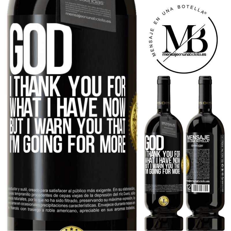 29,95 € Free Shipping | Red Wine Premium Edition MBS® Reserva God, I thank you for what I have now, but I warn you that I'm going for more Black Label. Customizable label Reserva 12 Months Harvest 2013 Tempranillo