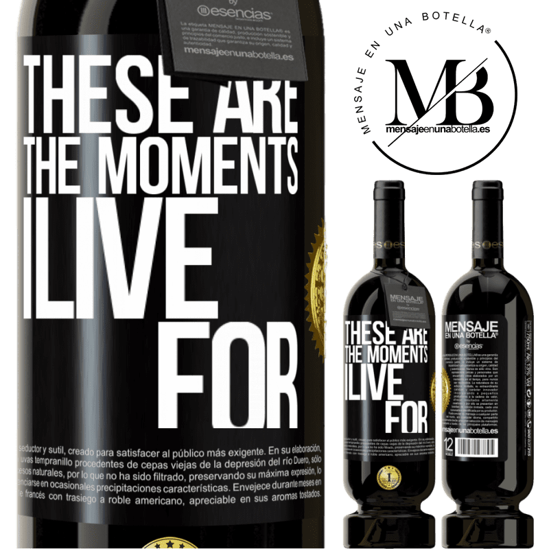 29,95 € Free Shipping | Red Wine Premium Edition MBS® Reserva These are the moments I live for Black Label. Customizable label Reserva 12 Months Harvest 2013 Tempranillo