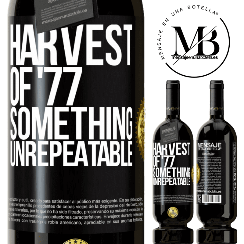 29,95 € Free Shipping | Red Wine Premium Edition MBS® Reserva Harvest of '77, something unrepeatable Black Label. Customizable label Reserva 12 Months Harvest 2013 Tempranillo
