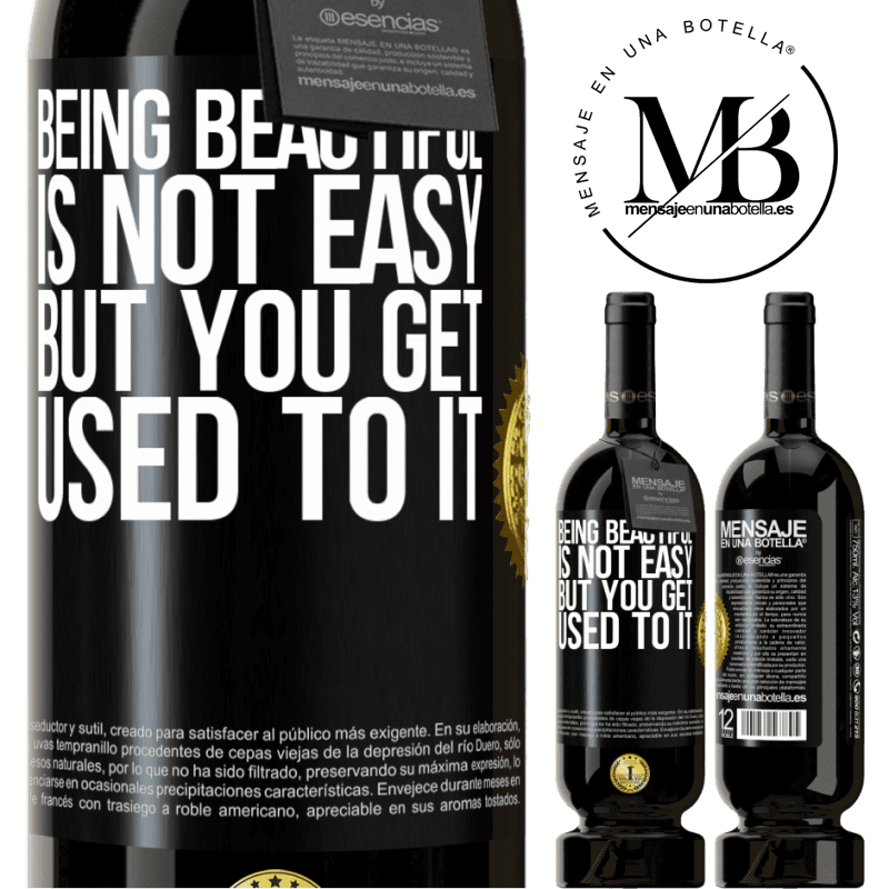 29,95 € Free Shipping | Red Wine Premium Edition MBS® Reserva Being beautiful is not easy, but you get used to it Black Label. Customizable label Reserva 12 Months Harvest 2013 Tempranillo