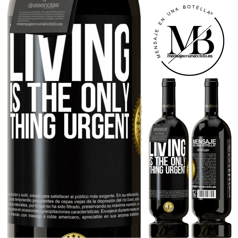 29,95 € Free Shipping | Red Wine Premium Edition MBS® Reserva Living is the only thing urgent Black Label. Customizable label Reserva 12 Months Harvest 2013 Tempranillo