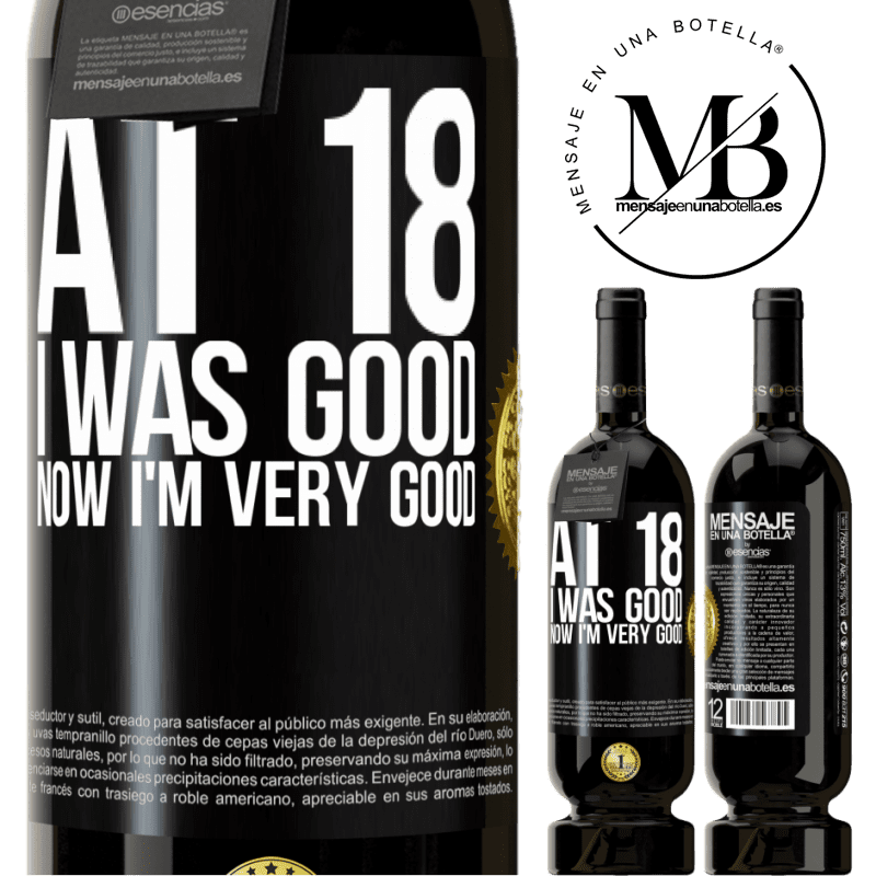 29,95 € Free Shipping | Red Wine Premium Edition MBS® Reserva At 18 he was good. Now I'm very good Black Label. Customizable label Reserva 12 Months Harvest 2013 Tempranillo