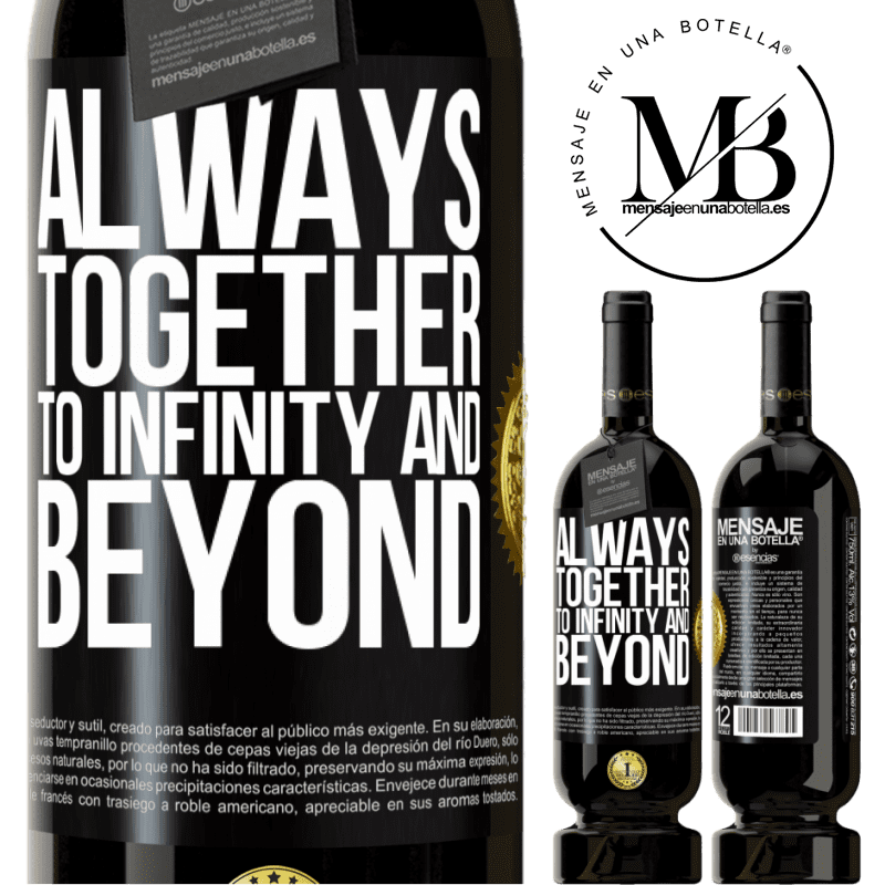 29,95 € Free Shipping | Red Wine Premium Edition MBS® Reserva Always together to infinity and beyond Black Label. Customizable label Reserva 12 Months Harvest 2013 Tempranillo