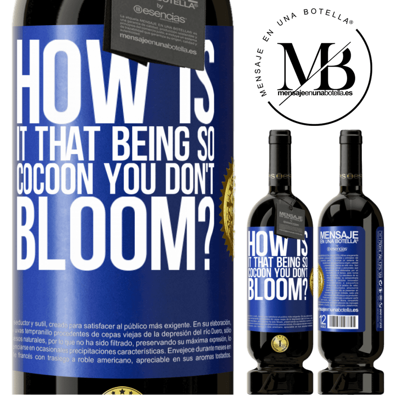 29,95 € Free Shipping   Red Wine Premium Edition MBS® Reserva how is it that being so cocoon you don't bloom? Blue Label. Customizable label Reserva 12 Months Harvest 2013 Tempranillo