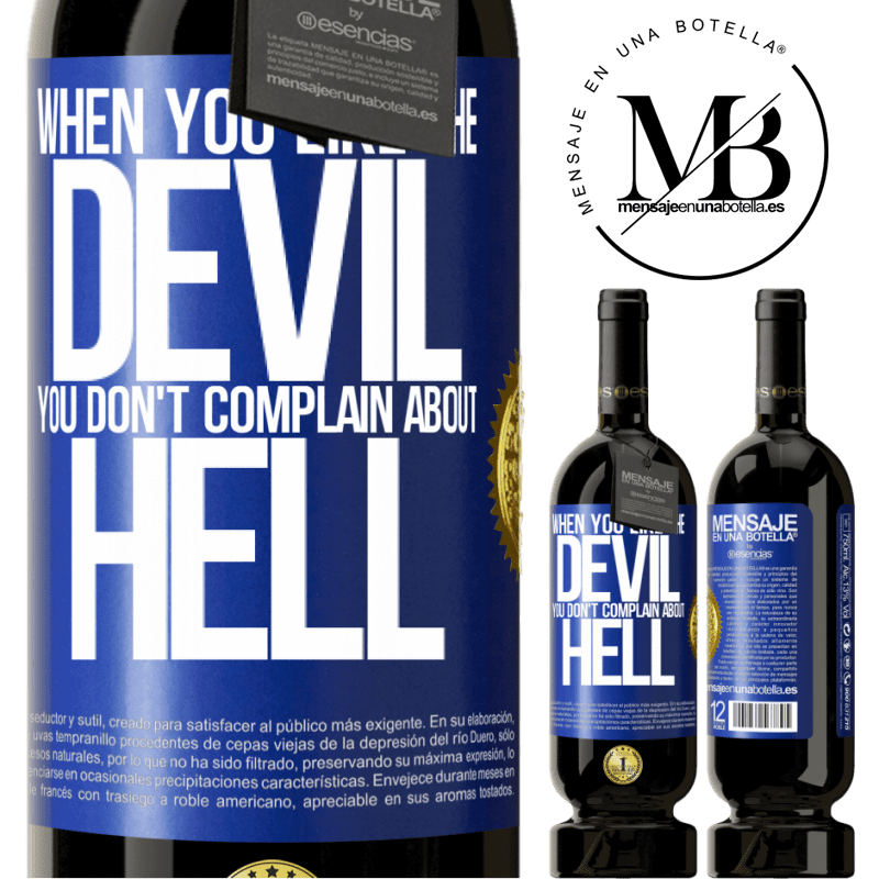 29,95 € Free Shipping   Red Wine Premium Edition MBS® Reserva When you like the devil you don't complain about hell Blue Label. Customizable label Reserva 12 Months Harvest 2013 Tempranillo