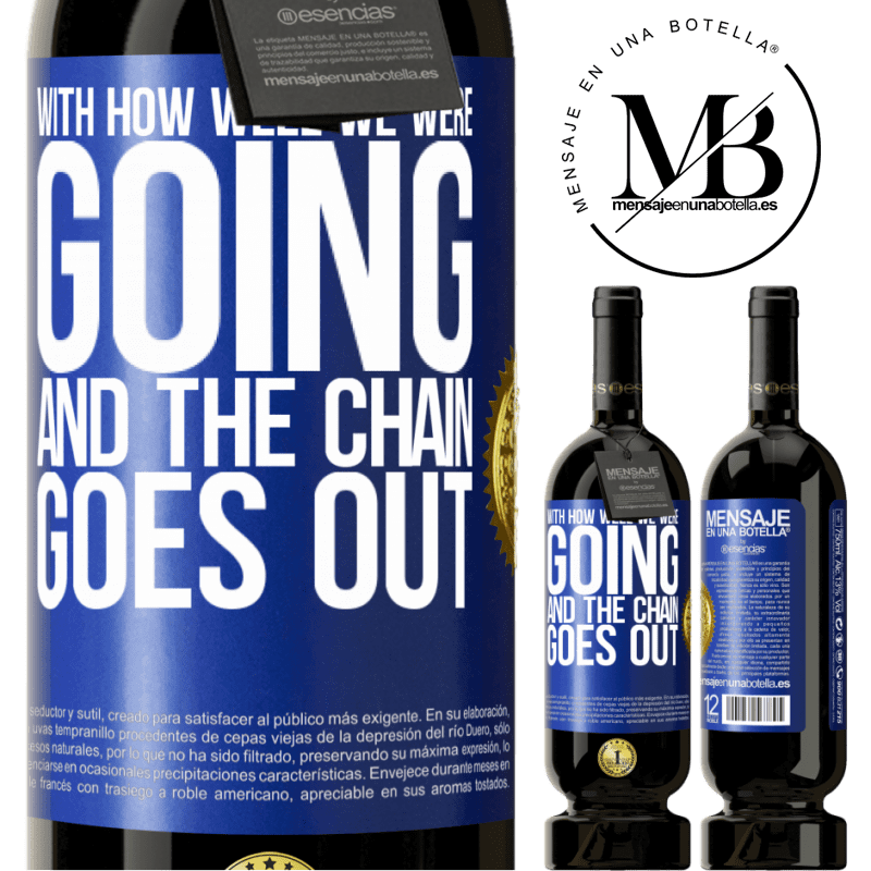 29,95 € Free Shipping | Red Wine Premium Edition MBS® Reserva With how well we were going and the chain goes out Blue Label. Customizable label Reserva 12 Months Harvest 2013 Tempranillo