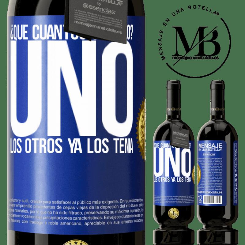 29,95 € Envío gratis   Vino Tinto Edición Premium MBS® Reserva ¿Que cuántos cumplo? UNO. Los otros ya los tenía Etiqueta Azul. Etiqueta personalizable Reserva 12 Meses Cosecha 2013 Tempranillo