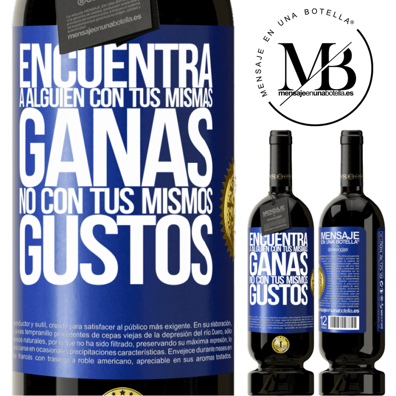 29,95 € Free Shipping   Red Wine Premium Edition MBS® Reserva Look for someone with your same desire, not with your same tastes Blue Label. Customizable label Reserva 12 Months Harvest 2013 Tempranillo