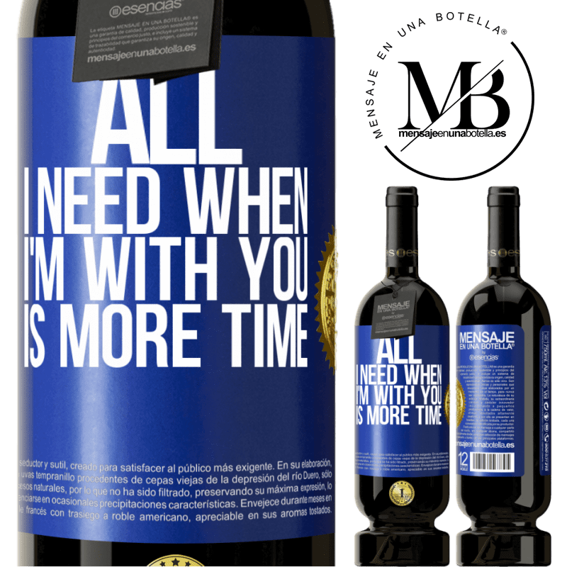 29,95 € Free Shipping | Red Wine Premium Edition MBS® Reserva All I need when I'm with you is more time Blue Label. Customizable label Reserva 12 Months Harvest 2013 Tempranillo