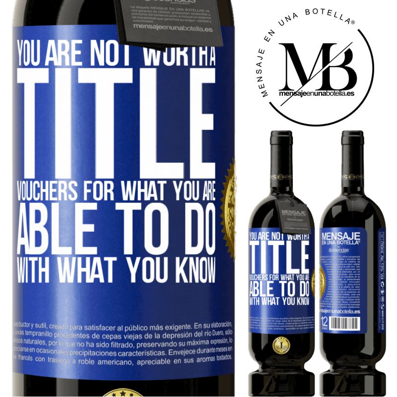 29,95 € Free Shipping | Red Wine Premium Edition MBS® Reserva You are not worth a title. Vouchers for what you are able to do with what you know Blue Label. Customizable label Reserva 12 Months Harvest 2013 Tempranillo