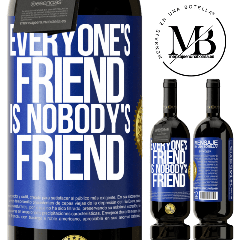 29,95 € Free Shipping | Red Wine Premium Edition MBS® Reserva Everyone's friend is nobody's friend Blue Label. Customizable label Reserva 12 Months Harvest 2013 Tempranillo