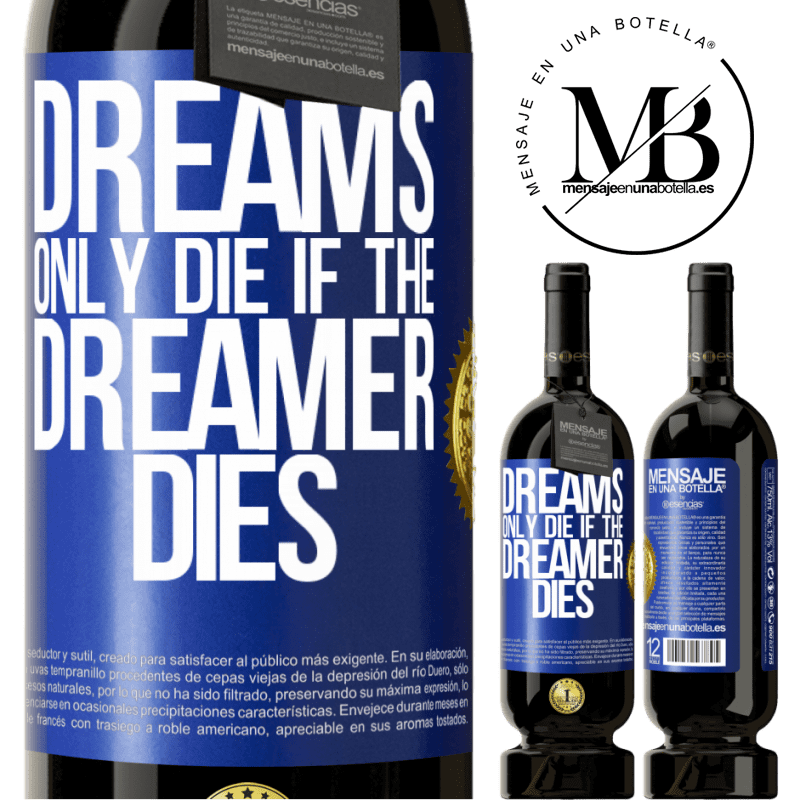 29,95 € Free Shipping | Red Wine Premium Edition MBS® Reserva Dreams only die if the dreamer dies Blue Label. Customizable label Reserva 12 Months Harvest 2013 Tempranillo